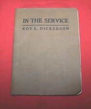 """In The Service""  By Roy E. Dickerson *1919*  1st Edition  VG+++"