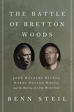 The Battle of Bretton Woods: John Maynard Keynes, Harry Dexter White,-ExLibrary