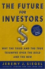NEW The Future for Investors : Why the Tried and the True Triumph JEREMY SIEGEL