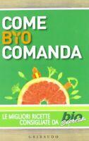 Come bio comanda migliori ricette Bio Express Gribaudo cucina illustrato nuovo