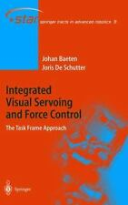 Integrated Visual Servoing and Force Control : The Task Frame Approach 8 by...