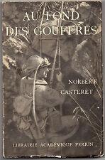 Au fond des Gouffres  - Norbert Casteret  1936 - Spéléologie
