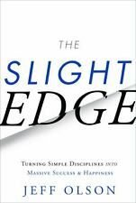 The Slight Edge : Turning Simple Disciplines into Massive Success and...