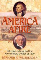 America Afire: Jefferson, Adams, and the Revolutio