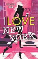 LIBRO - LINDSEY KELK - I LOVE NEW YORK usato.