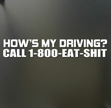 Hows My Driving Call 1-800-Eat-Shit sticker LARGE Funny JDM car truck window