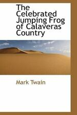Celebrated Jumping Frog of Calaveras Country: By Mark Twain