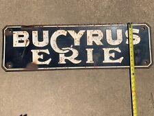 1930's ANTIQUE BUCYRUS ERIE PORCELAIN SIGN  MINING RAILROAD CRANE EQUIPMENT