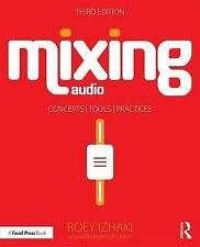 Mixing Audio: Concepts, Practices, and Tools by Roey Izhaki (Paperback, 2017)