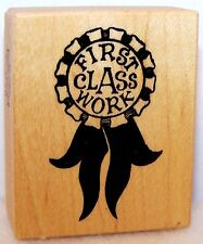 PSX Wood Rubber Stamp FIRST CLASS WORK C-098 NEVER USED New Clean & Ready to Use