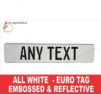 ALL WHITE  Euro, European License Plate. Embossed - ANY TEXT, TAG, BMW, CUSTOM