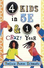 4 Kids in 5E and 1 Crazy Year by Virginia Frances Schwartz (2010, Paperback)