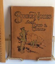 Bugle Notes Both Loud & Clear Antiquarian Pickering HC Book 1916?