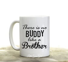 There is no Buddy like a Brother Funny Coffee Mug 15 oz Large Coffee Cup