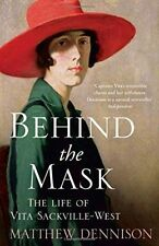 Behind the Mask: The Life of Vita Sackville-West, Dennison, Matthew, New Book