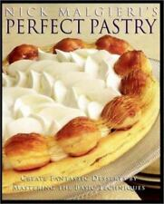 Nick Malgieri's Perfect Pastry : Create Fantastic Desserts by Mastering the...