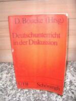 Deutschunterricht in der Diskussion, von D. Boueke