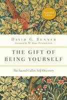 Gift of Being Yourself : The Sacred Call to Self-Discovery, Paperback by Benn...