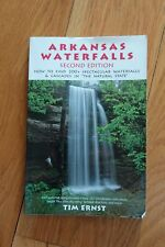 Arkansas Waterfalls Guidebook : How to Find 133 Spectacular Waterfalls and...