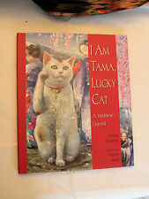 I Am Tama, Lucky Cat: A Japanese Legend, Wendy Henrichs 2011, HBw/dj 1st SIGNED