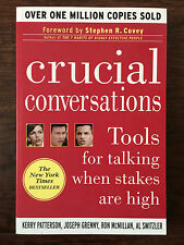 Crucial Conversations : Tools for Talking When Stakes are High by Joseph...