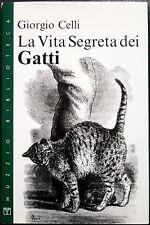 Giorgio Celli, La vita segreta dei gatti, Ed. Franco Muzzio, 1994