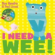 Preschool Story Book - I NEED A WEE! by Sue Hendra - NEW