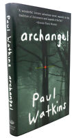 Paul Watkins ARCHANGEL  1st Edition 1st Printing