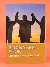 ALCOHOLICS ANONYMOUS -  BEGINNER'S BOOK - GETTING AND STAYING SOBER IN AA