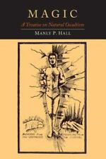 Magic : A Treatise on Natural Occultism by Manly P. Hall (2014, Paperback)