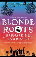 Blonde Roots, Paperback by Evaristo, Bernardine, Acceptable Condition, Free P...