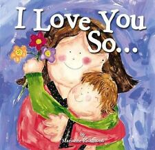 I Love You So... (Mom's Choice Awards Recipient) by Richmond, Marianne