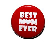 BEST MOM EVER - Pinback Button Badge 1.5""