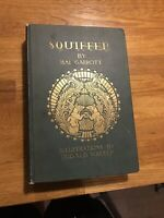 Squiffer by Hal Garrott (Dugald Walker Illus.) Antique Rare Children's Book 1924