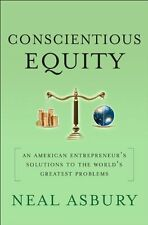 Conscientious Equity: An American Entrepreneurs Solutions to the Worlds Greate