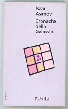ASIMOV ISAAC CRONACHE DELLA GALASSIA L'UNITA'  1993
