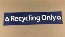 "NEW American Decal 18"" x 4"" Recycling Only Blue White Sticker Sign Ships FREE"