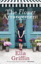 THE FLOWER ARRANGEMENT - GRIFFIN, ELLA - NEW PAPERBACK BOOK