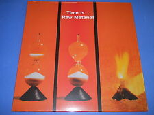 RAW MATERIAL - TIME IS ...... - SEALED