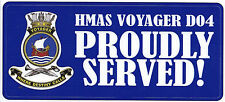 HMAS VOYAGER D04 PROUDLY SERVED LAMINATED VINYL STICKER 80 X 180MM DARING CLASS
