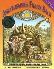 Ankylosaurus Fights Back - a Smithsonian Prehistoric Pals Book