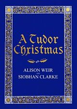 A Tudor Christmas,Alison Weir, Siobhan Clarke
