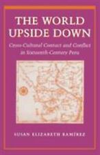 The World Upside Down: Cross-Cultural Contact and Conflict in Sixteenth-Century