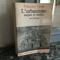 Françoise CHOAY L'URBANISME utopies et réalités une anthologie éd. du Seuil 1965