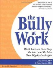 Namie Ph.D., Gary : The Bully at Work: What You Can Do to St