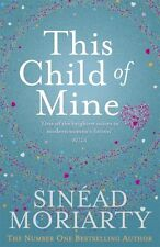 This Child of Mine By Sinead Moriarty. 9781844882465