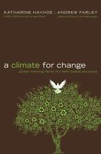 A Climate for Change: Global Warming Facts for Faith-Based Decisions, Farley, An