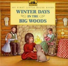 Winter Days in the Big Woods (My First Little House Books) by Wilder, Laura Inga