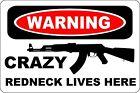 """Metal Sign Warning Crazy Redneck Lives Here AK-47 Garage Shop 8"""" x 12"""" S152"""