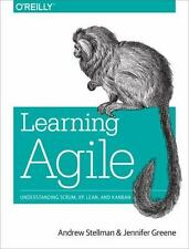 Learning Agile: Understanding Scrum, XP, Lean, and Kanban: By Stellman, Andre...